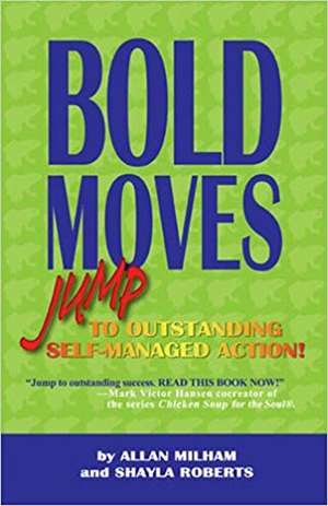 Bold Moves Jump To Outstanding Self Managed Action by Allan Milham and Shayla Roberts